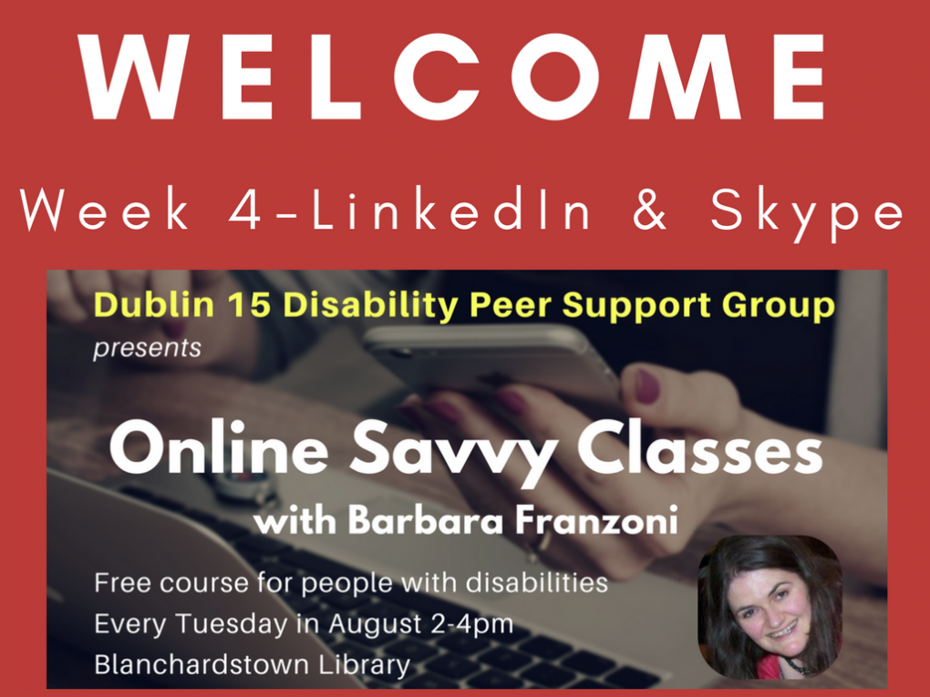 Click here to go to slide viewer for Online Savvy class week 4 - LinkedIn and Skype