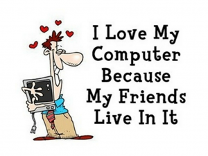 04 I love my computer because my friends live in it