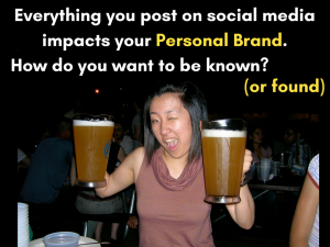 12 Everything you post on social media impacts your personal brand. How do you want to be seen?